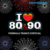 Deepyetbeats - TOP LEGENDS 80 & 90 (EXPECIAL FORMULA TRANCE )