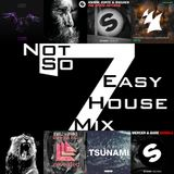 Not So Easy House Mix 7