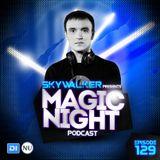 Skywalker – Magic Night Podcast 129