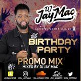 DJ JAY MAC BIRTHDAY PROMO MIX - MIXED BY DJ JAY MAC