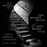The Ground Below With Auto Sound City 26th June 2019