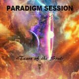 PARADIGM SESSION  - Tears Of The Soul -