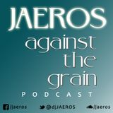 Against The Grain Podcast #3