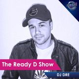 DJ Dre Plays The Ready D Show (17 April 2018)