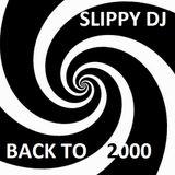 Slippy DJ Back To 2000