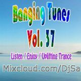 Banging Tunes 37 Listen Enjoy Uplifting Trance