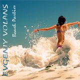 Evgeniy Volans-Beach Parties(Part 3)