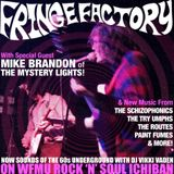 The Fringe Factory w/guest Mike Brandon of The Mystery Lights!