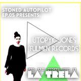 Stoned Autopilot ep.05 w/ Utopyk Jones