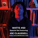 WHTTS#60 (07.10.11) [Special Set feat. Joe Claussell]
