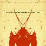 J.F.FERA PODCAST 004 (Soulful) May 2014
