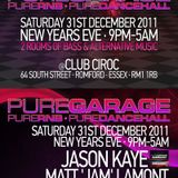 NEW YEARS EVE! PURE GARAGE-PURE RNB-PURE DANCEHALL