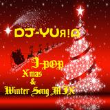 DJ-YUЯ!ᗩ J-POP X'mas & Winter Song MIX
