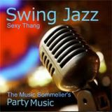 "THE MUSIC SOMMELIER -presents- "" SWING JAZZ SEXY THANG"""