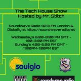 The Tech House Show Hosted by Mr. Stitch Soundwave Radio 92.3 FM London 2018-06-17