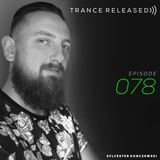 Trance Released Episode 078