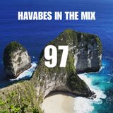 Havabes In The Mix - Episode 097