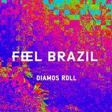 Diamos Roll - Feel Brazil