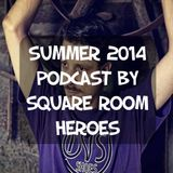 Square Room Heroes - Summer 2014 (By George Boronas)