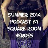 Square Room Heroes - Summer 2014 (By George Boronas)