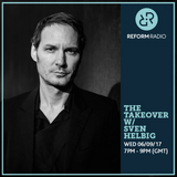 The Takeover w/ Sven Helbig 6th September 2017