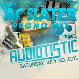 AC Slater Promo Mix For Audiotistic Festival