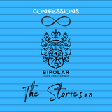 The Stories: Confessions. Story # 5 by Bipolar