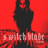 S.WITCH.BLADE tapes | VOL.1 ACID
