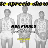 TE APRECIO SHOW: NBA FINALS (BAY AREA/CLEVELAND), 6.4