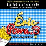 La Frite C'est Chic reçoit pour sa huitième  émissions Dj Eric Powa B