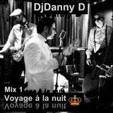 DjDanny D - Voyage à la nuit Mix 1