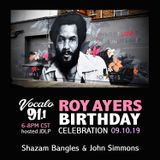 Roy Ayers B Day Celebration on Vocalo Radio 91.1fm - DJ Shazam Bangles 09.10.19 A