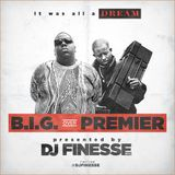 B.I.G. Over Premier (Presented By DJ Finesse)