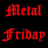 Metal Friday 09th June 2017