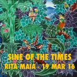 Sine Of The Times - Rita Maia - 19 Mar 16