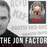 Hard Rock Hell Radio - The Jon Factor 172 - July 2017