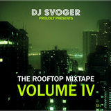 DJ Svoger - The Rooftop Mixtape IV