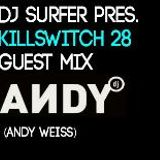 Dj Surfer pres. Killswitch 28, Guest Mix :Andy Weiss