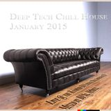 `Deep Tech, Chill House January 2015 part 4