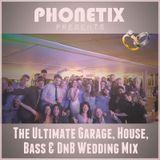 The Ultimate Garage, House, Bass & DnB Wedding Mix
