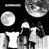 Slowmatic