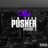 I'm Your Pusher Episode 5