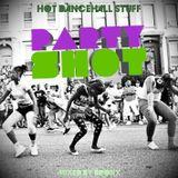 PARTY SHOT - HOT DANCEHALL STUFF - summer 2012