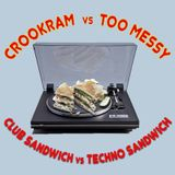 Crookram vs Too Messy - Club Sandwich vs Techno Sandwich | Part 2: Techno Sandwich