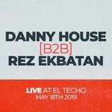 Danny House b2b Rez Ekbatan | El Techo | May 18th 2019