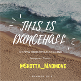 THIS IS DANCEHALL (09/07/18) ~ SHOTTA FREE STYLE JUGGLING ~