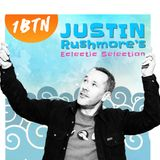 "JUSTIN RUSHMORE's WEEKLY RADIO SHOW 1BTN (81) ""The ECLECTIC SELECTION"" (8/11/18)"