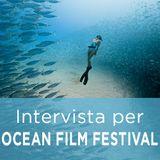Intervista per OCEAN FILM FESTIVAL ITALIA
