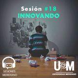 Sesión # 18 - Innovando