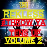 Throw ya Tens up Volume 2 mixed by Rekless